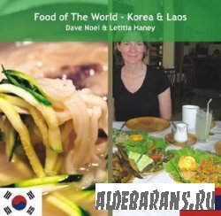 Food of the World – Korea & Laos