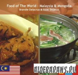 Food of the World – Malaysia & Mongolia