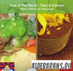 Food of the World: Tibet & Vietnam