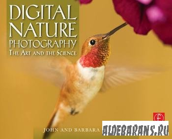 John and Barbara Gerlach. Digital Nature Photography: The Art and the Science.