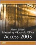 Mastering Microsoft Office Access 2003