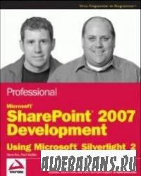 Professional Microsoft SharePoint 2007 Development Using Microsoft Silverli ...