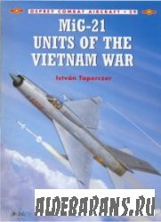 MiG-21 Units of the Vietnam War [Osprey Combat Aircraft 29]