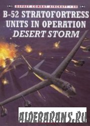 B-52 Stratofortress Units in Operation Desert Storm [Osprey Combat Aircraft 50]