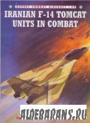 Iranian F-14 Tomcat Units in Combat [Osprey Combat Aircraft 49]