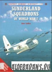 Sunderland Squadrons of World War 2 [Osprey Combat Aircraft 19]