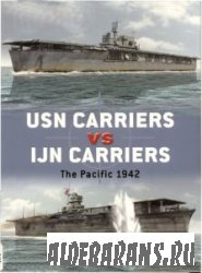 USN Carriers vs IJN Carriers. The Pacific 1942 [Osprey Duel №6]