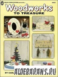 Woodworks To Treasure by Carla Thompson